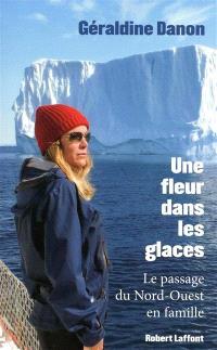 Une fleur dans les glaces : le passage du Nord-Ouest en famille