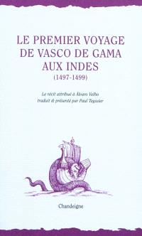 Vasco de Gama : la relation du premier voyage aux Indes, 1497-1499