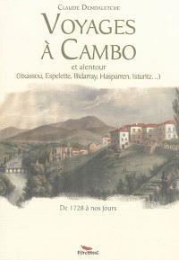 Voyages à Cambo et alentour : Itxassou, Espelette, Bidarray, Hasparren, Isturitz : de 1728 à nos jours