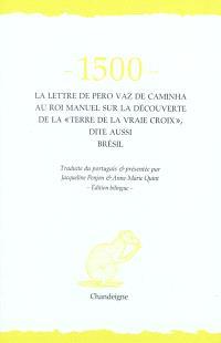 1500 : la lettre de Pêro Vaz de Caminha au roi Manuel sur la découverte de la Terre de la vraie Croix, dite aussi Brésil
