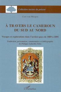 A travers le Cameroun du sud au nord : voyages et explorations dans l'arrière-pays de 1889 à 1891