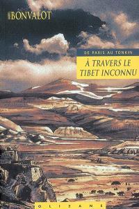A travers le Tibet inconnu : de Paris au Tonkin