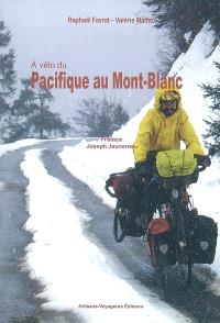 A vélo du Pacifique au Mont-Blanc