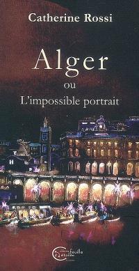 Alger ou L'impossible portrait