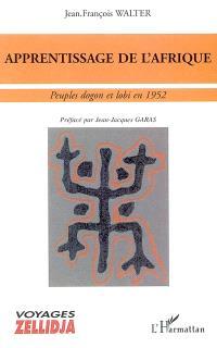 Apprentissage de l'Afrique : peuples dogon et lobi en 1952