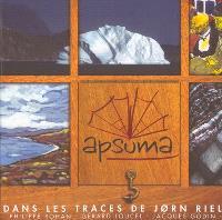 Apsuma : dans les traces de Jorn Riel