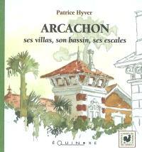 Arcachon, ses villas, son bassin, ses escales