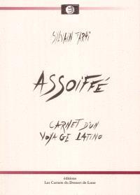 Assoiffé : carnet d'un voyage latino, Santiago de Chile-La Paz-Bogota