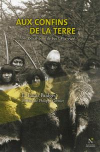 Aux confins de la Terre : une vie en Terre de Feu, 1874-1910