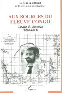 Aux sources du fleuve Congo : carnets du Katanga, 1890-1893