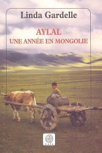 Aylal : une année en Mongolie : récit