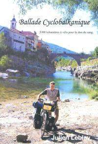 Balade cyclobalkanique : 5.300 kilomètres à vélo pour le don du sang