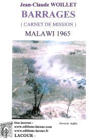 Barrages (carnet de mission) : Malawi 1965