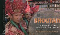 Bhoutan : le royaume du dragon = the kingdom of the dragon