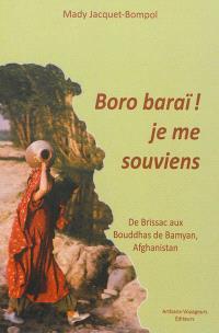 Boro baraï ! : je me souviens : de Brissac aux bouddhas de Bamyan