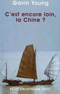 C'est encore loin, la Chine ? : du Pirée à Canton en bateau-stop