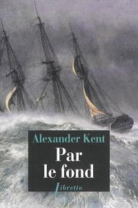 Captain Bolitho, Par le fond : une aventure de Richard Bolitho
