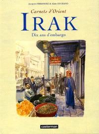 Carnets d'Orient, Irak, dix ans d'embargo