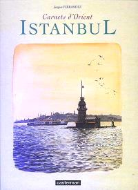 Carnets d'Orient, Istanbul