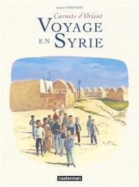 Carnets d'Orient, Voyage en Syrie