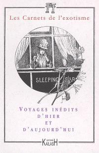 Carnets de l'exotisme, nouvelle série (Les). n° 4, Voyages inédits d'hier et d'aujourd'hui