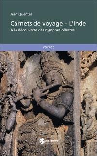 Carnets de voyage  : l'Inde : à la découverte des nymphes célestes