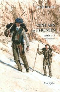 Cent ans aux Pyrénées. Volume 1, Tomes 1-4