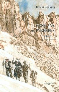 Cent ans aux Pyrénées. Volume 2, Tomes 5-7