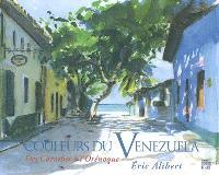 Couleurs du Venezuela : des Caraïbes à l'Orénoque = Colores de Venezuela : del Caribe al Orinoco