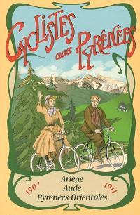 Cyclistes aux Pyrénées : 1907 et 1911 : deux récits de voyages à travers l'Ariège, l'Aude et les Pyrénées-Orientales