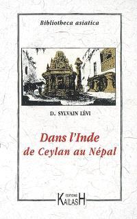 Dans l'Inde : de Ceylan au Népal