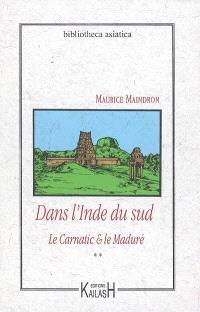 Dans l'Inde du Sud. Volume 2, Le Carnatic & le Maduré