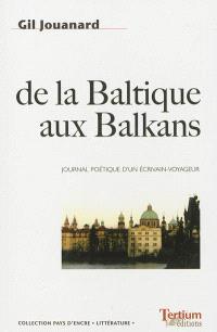 De la Baltique aux Balkans : journal poétique d'un écrivain voyageur, 2000-2010