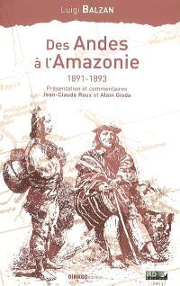 Des Andes à l'Amazonie, 1891-1893 : voyage d'un jeune naturaliste au temps du caoutchouc