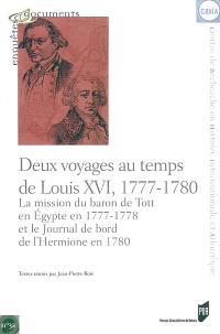 Deux voyages au temps de Louis XVI, 1777-1780 : la mission du baron de Tott en Egypte en 1777-1778 et le journal de bord de l'Hermione en 1780