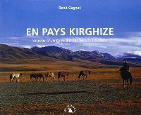 En pays kirghize : visions d'un familier des monts Célestes