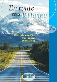 En route vers l'Alaska  : récit de voyage d'un jeune aventurier