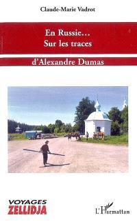 En Russie... sur les traces d'Alexandre Dumas
