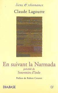 En suivant la Narmada; Précédé de Souvenirs d'Inde