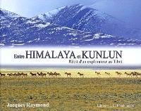 Entre Himalaya et Kunlun : récit d'un explorateur au Tibet