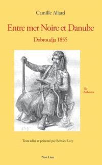 Entre mer Noire et Danube : Dobroudja 1855