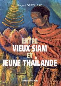 Entre vieux Siam et jeune Thaïlande : roman de voyage