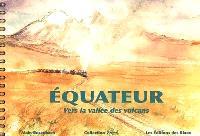 Equateur : vers la vallée des volcans