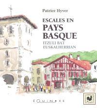 Escales en Pays basque = Itzuli bat euskalherrian