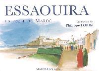 Essaouira, la perle du Maroc : les carnets de Philippe Lorin