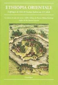 Ethiopa orientale : l'Afrique de l'Est & l'océan Indien au XVIe siècle