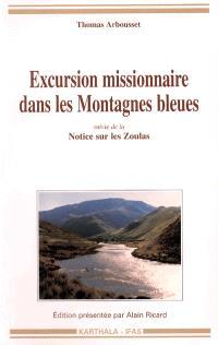 Excursion missionnaire dans les Montagnes bleues; Suivi de Notice sur les Zoulas