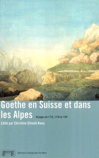 Goethe en Suisse et dans les Alpes : voyages de 1775, 1779 et 1797