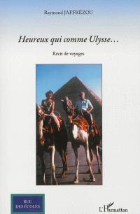 Heureux qui comme Ulysse... : récit de voyages