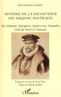 Histoire de la découverte des régions australes : îles Salomon, Marquises, Santa Cruz, Tuamotu, Cook du Nord et Vanuatu